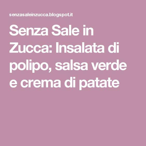 Senza Sale in Zucca: Insalata di polipo, salsa verde e crema di patate