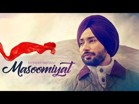 Satinder Sartaaj Masoomiyat Full Song Beat Minister Latest Punjabi Songs 2017 T Series Youtube In 2020 Songs 2017 Songs Pk Songs