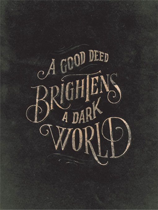a good deed brightens a dark world. Help Ink