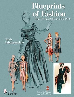 Download Pdf Blueprints Of Fashion Home Sewing Patterns Of The 1940s By Wade Laboissonniere Free Epub Mobi Pattern Making Books Sewing Patterns Sewing Book