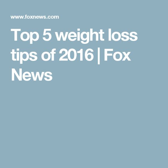 Top 5 weight loss tips of 2016   Fox News