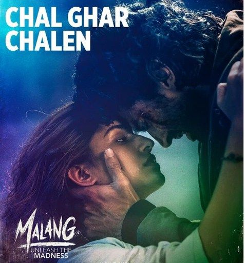 Chal Ghar Chalen Lyrics In English Hindi Malang 2020 In 2020 New Hindi Songs Songs Song One