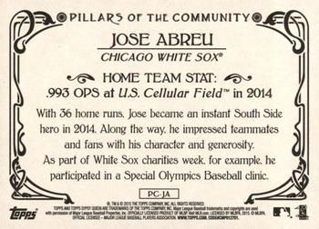 2015 Topps Gypsy Queen - Pillars of the Community #PC-JA Jose Abreu Back