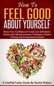 How To Feel Good About Yourself You can read this Kindle book in virtually any format by using FREE Amazon reading apps #books