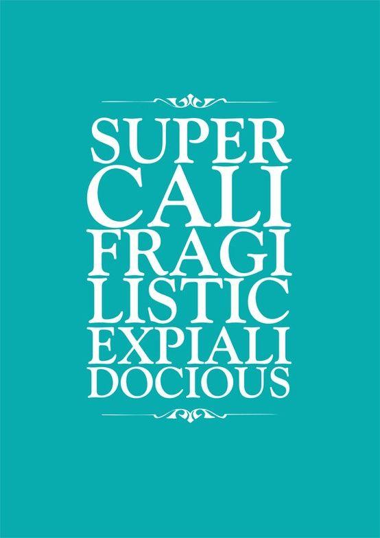 Supercalifragilisticexpialidocious: