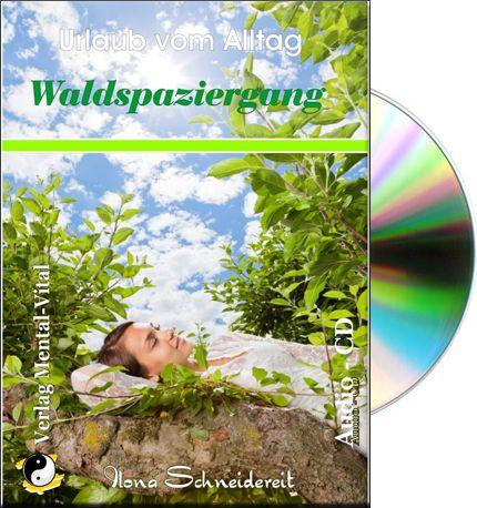 Waldspaziergang - Geführte Meditation. Ein kleiner entspannender Urlaub vom Alltag für zwischendurch.
