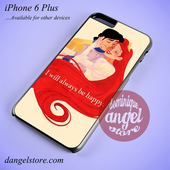 Arielwill Always Be Happy Phone case for iPhone 6 Plus and another iPhone devices