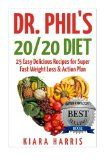 Dr. Phil's 20/20 Diet: 25 Delicious Recipes for Super Fast Weight Loss & Action Plan.  You're probably on this page because you have heard about the craze! How could you not? Dr. Phil's new 20/20 diet is everywhere!  Would you like to get started but don't know where to begin? Would you like a step by step action plan? Would you like this book to also include recipes to take you th...  Read the rest of this entry » http://weight-loss-infos.com/dr-phils-2020-diet
