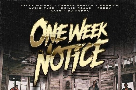 Dizzy Wright Demrick Audio Push Jarren Benton \ More Team Up For - one week notice