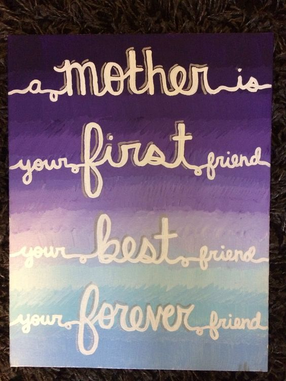 Friend Quotes On Canvas : A mother is your first friend best