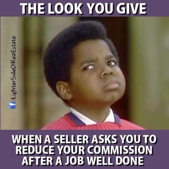 Real estate humor.  What you talking about, Willis?  When things are tight on a transaction and there are issues we all pull together to get things to the settlement  table. A little bit of Something is Better than a Whole  Lot of Nothing. #LetItBeOurIdea