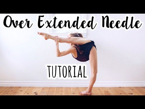 How To Do An Over Extended Needle Youtube In 2020 Anna Mcnulty Dancer Workout Flexibility Workout