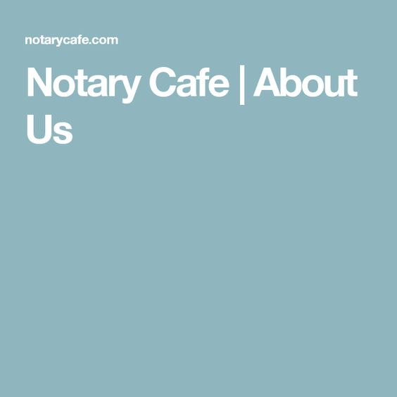 Notary Cafe | About Us