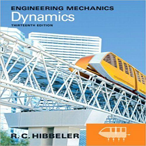 Solution Manual For Engineering Mechanics Dynamics 13th Edition By Hibbeler Engineering Mechanics Dynamics Mechanical Engineering Engineering