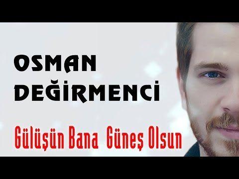 Osman Degirmenci Gulusun Bana Gunes Olsun Official Audio Videolu Ruya Tabirleri Muzik Sarkilar Osman