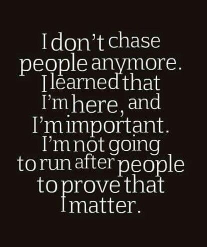 No need to chase people