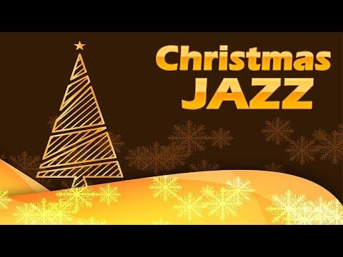 Christmas Music Relaxing Christmas Jazz Smooth Jazzy Christmas Songs Instrumental Youtube Musique De Noel Musique Noel