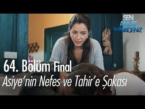 Asiye Nin Nefes Ve Tahir E Sakasi Sen Anlat Karadeniz 64 Bolum Final Finaller Vasiyet Youtube