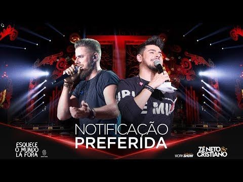 317 Ze Neto E Cristiano Notificacao Preferida