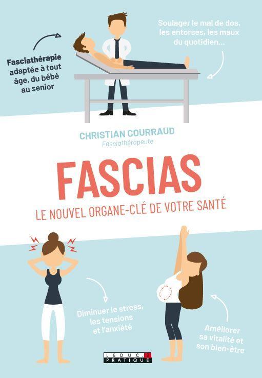 Fascias Le Nouvel Organe Clé De Votre Santé Christian Courraud Ean13 9791028515782 Fasciathérapie Soulager Mal De Dos Santé