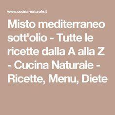 Misto mediterraneo sott'olio - Tutte le ricette dalla A alla Z - Cucina Naturale - Ricette, Menu, Diete