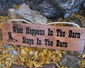 Western What Happens In The Barn wood sign Home Decor: Barn Wood Signs, Beautiful Barns, Horseshoes Wood, Barns Covered, Quote, Decor Taylor, Wood Blocks, Block Crafts
