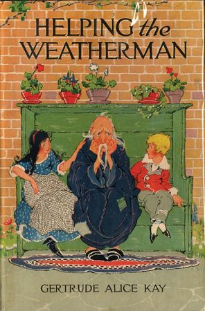 HELPING THE WEATHERMAN by written and illustrated by GERTRUDE ALICE KAY on Aleph-Bet Books. Chicago: Volland - 1920.: