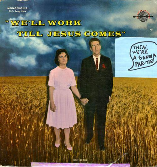 ...till Jesus comes...