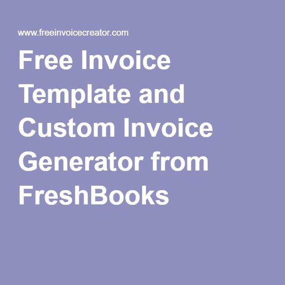 Free Invoice Template and Custom Invoice Generator from FreshBooks - freshbooks invoice templates