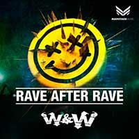 W&W – Rave After Rave