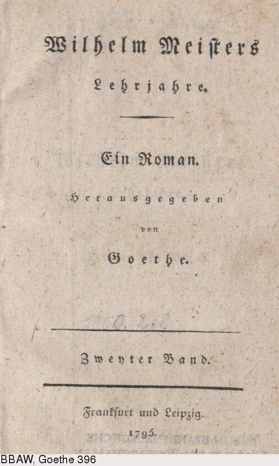 Deutsches Textarchiv – Goethe, Johann Wolfgang von: Wilhelm Meisters Lehrjahre. Bd. 2. Frankfurt (Main) u. a., 1795.