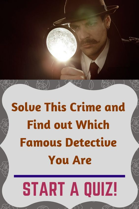 Solve This Crime And Find Out Which Famous Detective You Are Famous Detectives Funny Quotes Crime