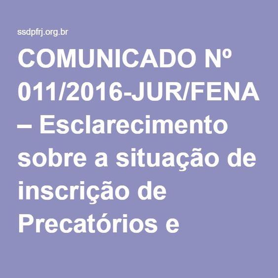 COMUNICADO Nº 011/2016-JUR/FENAPEF – Esclarecimento sobre a situação de inscrição de Precatórios e expedição de RPV's nas ações dos 28,86%, 3,17% e GOE