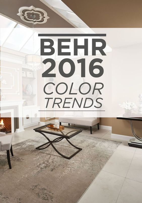 Discover The 2016 Behr Color Trends For The Latest Paint Colors And Home Decor Trends A Neutral