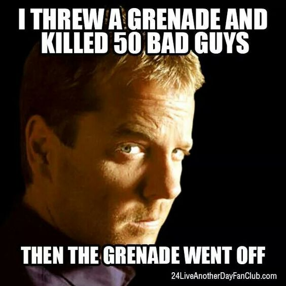 Jack Bauer- haha I love these memes
