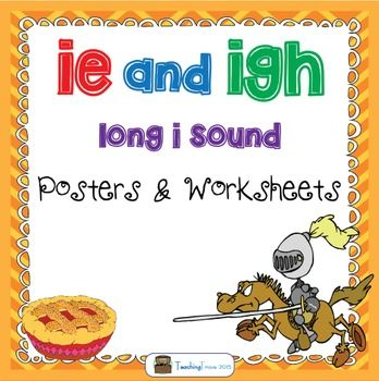 Printables Igh Worksheets ie and igh long i sound the ojays words spelling are reinforced in this pack perfect for word work it contains posters worksheets to help your students ma