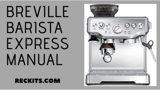 Breville Barista Express Manual Review Pros Cons Reckits Breville Barista Express Breville Home Espresso Machine