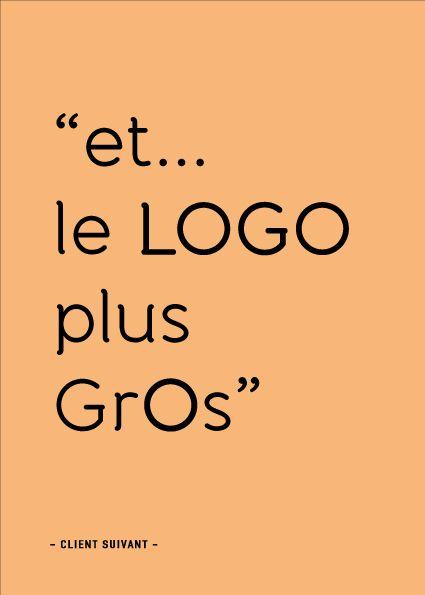 Le Logo. Graphiste. Client Suivant.