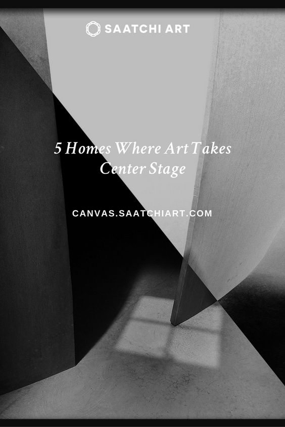 5 Homes Where Art Takes Center Stage - Canvas: a blog by Saatchi Art