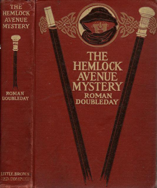 DD--Doubleday, Roman--Hemlock Avenue Mystery--Little Brown, 1908 | Flickr - Photo Sharing!