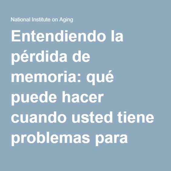 Entendiendo la pérdida de memoria: qué puede hacer cuando usted tiene problemas para recordar   National Institute on Aging