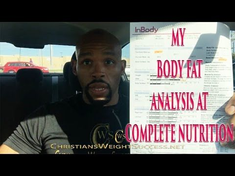 MY BODY FAT ANALYSIS AT COMPLETE NUTRITION - ChristiansWeightSuccess.net