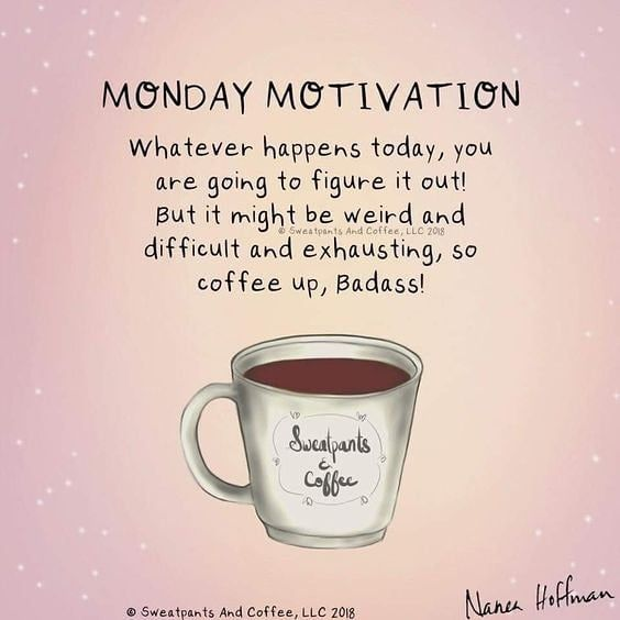 Untitled Monday Motivation Quotes Coffee Quotes Morning Monday Coffee