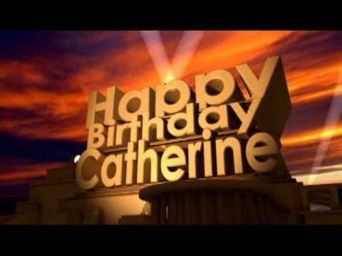 Happy Birthday Catherine Youtube Happy Birthday Video Happy