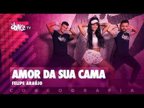 Amor Da Sua Cama Felipe Araujo Fitdance Tv Coreografia Dance