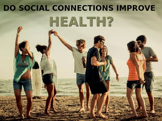 Do social connections improve your health?