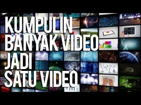 Mau Kumpulin Banyak Video Jadi Satu Video Penasaran Belajar