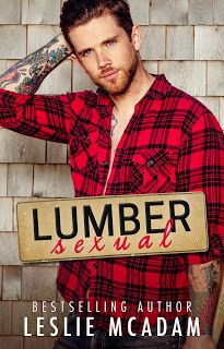 Books,Wine and Lots Of Time: Book Review for Lumbersexual by Leslie McAdam