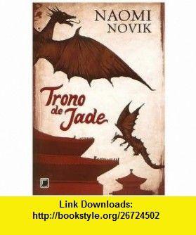 Trono de Jade (Em Portugues do Brasil) (9788501086259) Naomi Novik , ISBN-10: 8501086258  , ISBN-13: 978-8501086259 ,  , tutorials , pdf , ebook , torrent , downloads , rapidshare , filesonic , hotfile , megaupload , fileserve