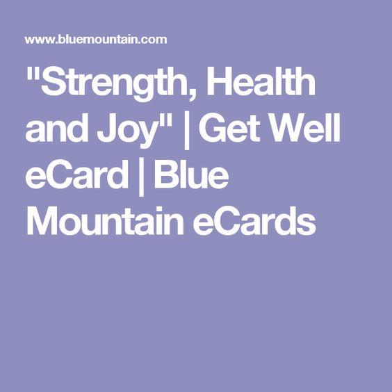 """Strength, Health and Joy""   Get Well eCard   Blue Mountain eCards"